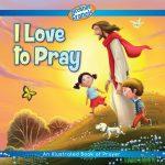 I Love to Pray