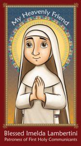 My Heavenly Friend - Blessed Imelda Lambertini