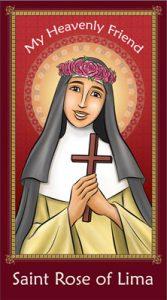 My Heavenly Friend - Saint Rose of Lima
